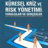 Küresel Kriz ve Risk Yönetimi: Yanılgılar ve Gerçekler