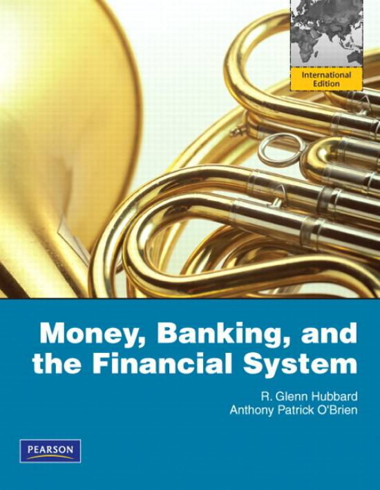 Money, Banking, and the Financial System