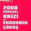 2008 Küresel Krizi ve Ekonomik Çöküş